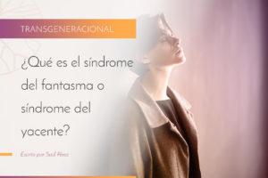 ¿Qué es el síndrome de fantasma o síndrome del yacente?