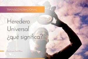 Heredero Universal, ¿Qué significa?