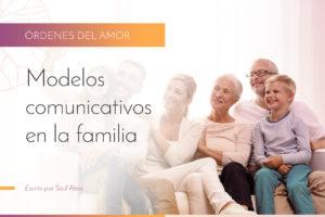 Modelos comunicativos en la familia