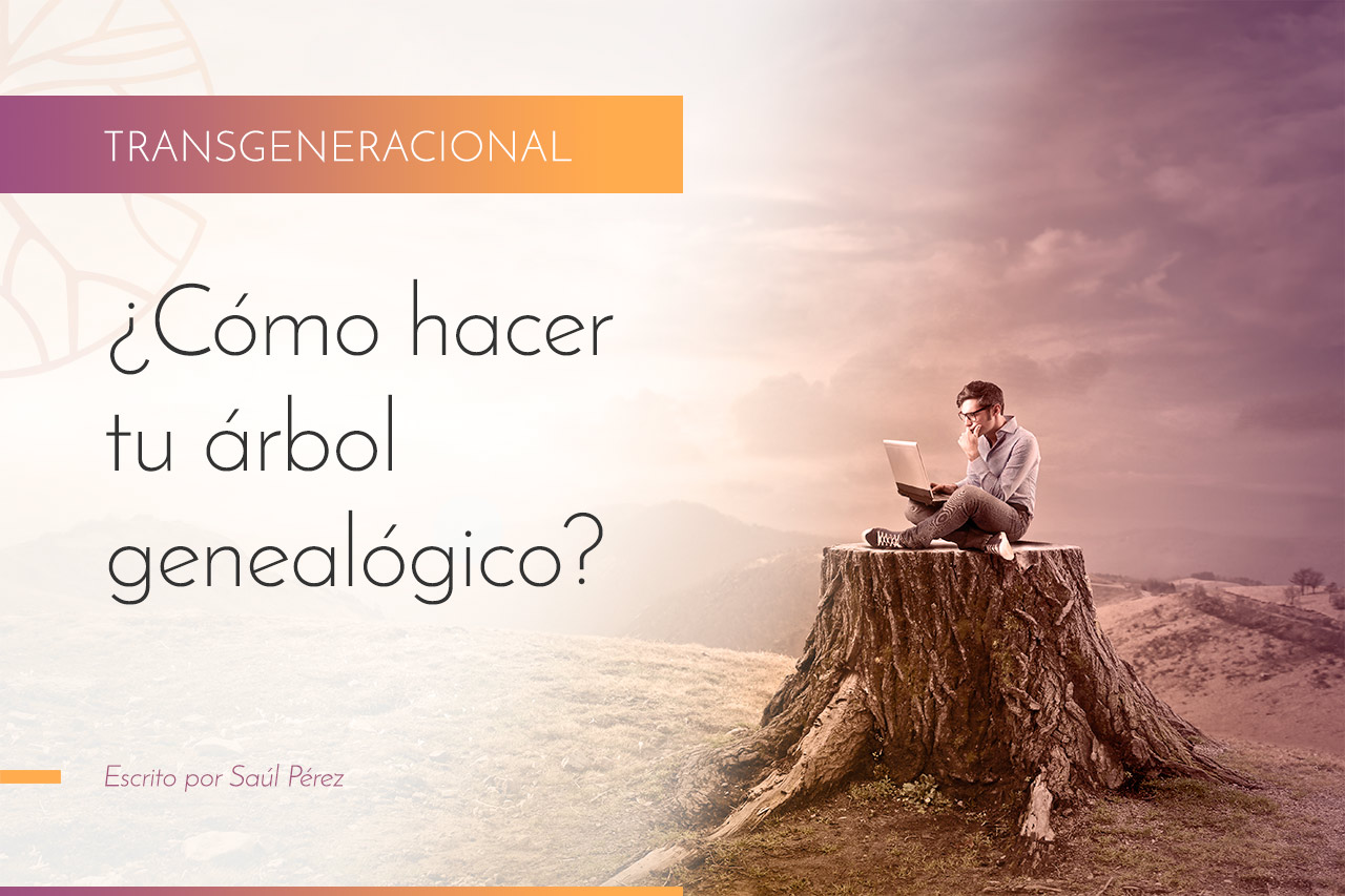 Cómo hacer tu árbol genealógico - Saúl Pérez