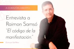Entrevista a Raimon Samsó – A Corazón Abierto