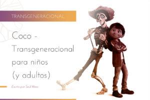 Coco – Transgeneracional para niños (y adultos)